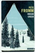 Couverture du livre « Indian creek » de Pete Fromm aux éditions Gallmeister