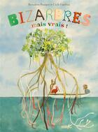 Couverture du livre « Bizarbres mais vrais » de Cecile Gambini et Bernadette Pourquie aux éditions Plume De Carotte