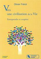 Couverture du livre « Entreprendre pour développer une civilisation de la vie » de Olivier Frerot aux éditions Chronique Sociale