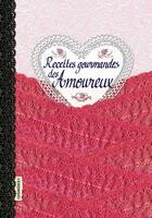 Couverture du livre « Recettes gourmandes des amoureux » de Sonia Ezgulian aux éditions Les Cuisinieres