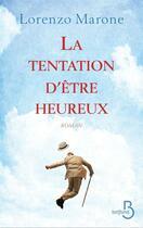 Couverture du livre « La tentation d'être heureux » de Lorenzo Marone aux éditions Belfond
