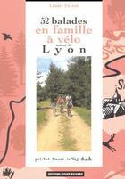 Couverture du livre « 52 balades en famille à vélo autour de Lyon » de Lionel Favrot aux éditions Glenat