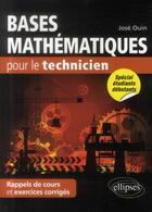 Couverture du livre « Bases mathematiques pour le technicien - rappels de cours & exercices corriges » de Jose Ouin aux éditions Ellipses Marketing