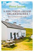 Couverture du livre « À nos vertes amours irlandaises » de Herve Jaouen aux éditions Ouest France