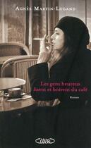 Couverture du livre « Les gens heureux lisent et boivent du café » de Agnes Martin-Lugand aux éditions Michel Lafon