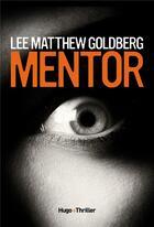 Couverture du livre « Mentor » de Matthew Goldberg Lee aux éditions Hugo