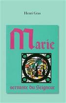 Couverture du livre « Marie, servante du Seigneur » de Henri Gras aux éditions La Maison De La Bible