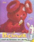 Couverture du livre « Bichouk Veut Se Brosser Les Dents » de Armelle Barnier et Virginie Fraboulet aux éditions Petit Musc