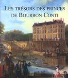 Couverture du livre « Tresors des princes bourbon conti (les) » de Chappey F aux éditions Somogy