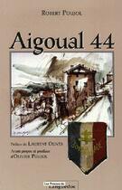 Couverture du livre « Aigoual 44 » de Robert Poujol aux éditions Nouvelles Presses Du Languedoc