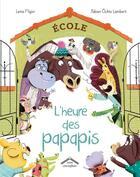 Couverture du livre « L'heure des papapis » de Lenia Major et Ockto Lambert Fabien aux éditions Circonflexe