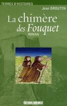 Couverture du livre « La chimère des Fouquet » de Jean Broutin aux éditions Sud Ouest Editions