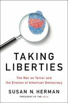 Couverture du livre « Taking Liberties: The War on Terror and the Erosion of American Democr » de Herman Susan N aux éditions Oxford University Press Usa