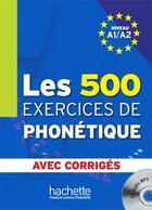 Couverture du livre « Les 500 exercices de phonétique ; niveau A1/A2 » de Dominique Abry et M.-L. Chalaron aux éditions Hachette Fle