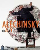 Couverture du livre « Alechinsky de a a y » de Michel Draguet aux éditions Gallimard