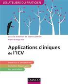 Couverture du livre « Applications cliniques en ICV (intégration du cycle de la vie) » de Joanna Smith aux éditions Dunod
