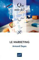 Couverture du livre « Le marketing (3e édition) » de Armand Dayan aux éditions Que Sais-je ?