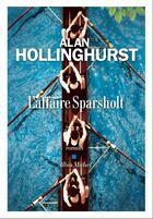 Couverture du livre « L'affaire sparsholt » de Alan Hollinghurst aux éditions Albin Michel