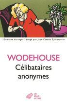 Couverture du livre « Les célibataires anonymes » de Pelham Grenville Wodehouse aux éditions Belles Lettres