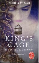 Couverture du livre « Red Queen T.3 ; king's cage » de Victoria Aveyard aux éditions Lgf