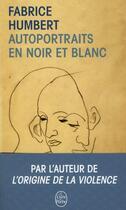 Couverture du livre « Autoportraits en noir et blanc » de Fabrice Humbert aux éditions Lgf
