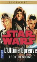 Couverture du livre « Star Wars - légendes ; l'ultime épreuve » de Troy Denning aux éditions Pocket