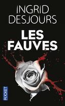 Couverture du livre « Les fauves » de Ingrid Desjours aux éditions Pocket