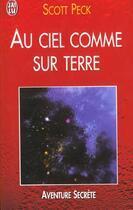 Couverture du livre « Au Ciel Comme Sur Terre » de Scott Peck aux éditions J'ai Lu