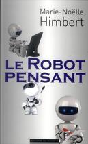 Couverture du livre « Le robot pensant » de Marie-Noelle Himbert aux éditions Editions Du Moment