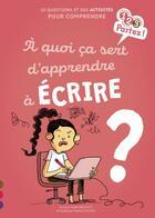 Couverture du livre « À quoi ça sert d'apprendre à écrire ? » de Sylvie Baussier et Marie De Monti aux éditions Gulf Stream