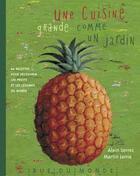 Couverture du livre « Une cuisine grande comme un jardin » de Alain Serres et Martin Jarrie aux éditions Rue Du Monde