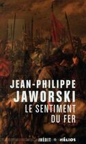 Couverture du livre « Le sentiment du fer » de Jean-Philippe Jaworski aux éditions Moutons Electriques