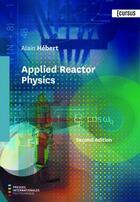 Couverture du livre « Applied reactor physics (2nd edition) » de Alain Hebert aux éditions Ecole Polytechnique De Montreal