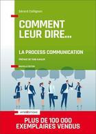 Couverture du livre « Comment leur dire... la process communication (3e édition) » de Gerard Collignon aux éditions Intereditions