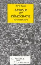 Couverture du livre « Afrique et democratie - espoirs et illusions » de Zahir Fares aux éditions L'harmattan