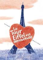 Couverture du livre « La Tour Eiffel est amoureuse » de Irene Cohen-Janca et Maurizio Quarello aux éditions Milan