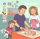 Couverture du livre « Le bébé » de Stephanie Ledu et Axelle Vanhoof aux éditions Milan