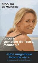 Couverture du livre « Encore combien de jours, Maman ? » de Segolene De Margerie aux éditions L'artilleur