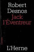 Couverture du livre « Jack l'éventreur » de Robert Desnos aux éditions L'herne