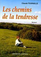 Couverture du livre « Les chemins de la tendresse » de Claude Touraille aux éditions La Veytizou