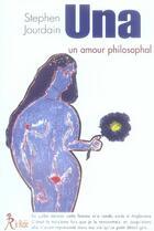 Couverture du livre « Una, un amour philosophal » de Stephen Jourdain aux éditions Relie