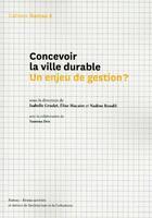 Couverture du livre « Concevoir la ville durable ; un enjeu de gestion ? » de Collectif aux éditions La Villette