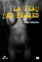 Couverture du livre « La peau des femmes » de Max Obione aux éditions Ska
