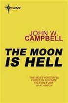 Couverture du livre « The moon is hell » de John Wood Campbell aux éditions Victor Gollancz