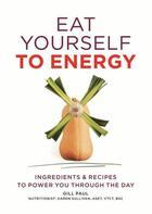 Couverture du livre « Eat Yourself to Energy » de Gill Paul aux éditions Octopus Digital