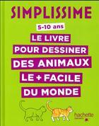 Couverture du livre « Simplissime ; le livre pour dessiner des animaux le plus facile du monde » de Lise Herzog aux éditions Hachette Enfants