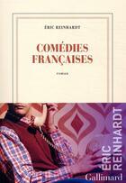 Couverture du livre « Comédies françaises » de Eric Reinhardt aux éditions Gallimard
