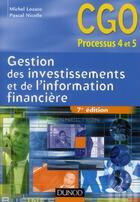 Couverture du livre « Gestion des investissements et de l'information financière ; manuel (7e édition) » de Michel Lozato et Pascal Nicolle aux éditions Dunod