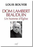 Couverture du livre « Dom Lambert Beauduin ; un homme d'Eglise » de Bouyer L aux éditions Cerf
