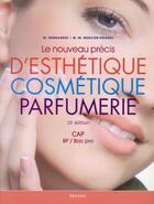 Couverture du livre « Le nouveau précis d'esthétique/cosmétique/parfumerie ; CAP/BP/Bac pro (10e édition) » de M Hernandez et M.-M. Mercier-Fresnel aux éditions Maloine